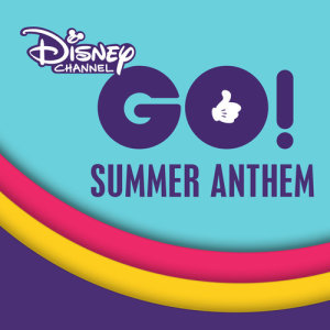 Album Disney Channel GO! Summer Anthem from Cast - Freaky Friday