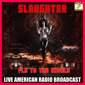 Album Fly to the Angels from Slaughter