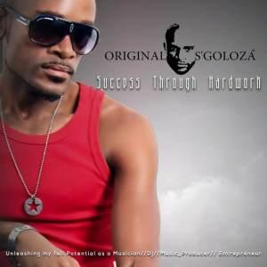 Album Success Through Hardwork from Original S'goloza