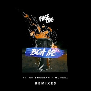 Listen to Boa Me (feat. Ed Sheeran & Mugeez) (James Hype Remix) song with lyrics from Fuse ODG