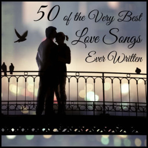 Album 50 of the Very Best Love Songs Ever Written from Love Song Experts
