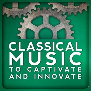 Study Music的專輯Classical Music to Captivate and Innovate