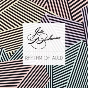 Album Rhythm of Auld from Julio Bashmore