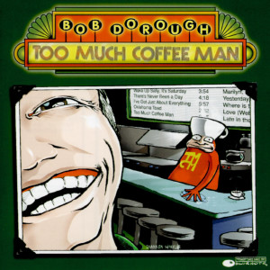 Too Much Coffee Man 2000 Bob Dorough
