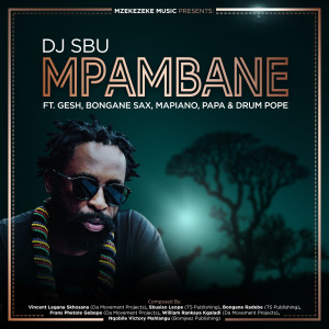 Album Mpambane (feat. Gesh, Bongane Sax, Mapiano, Papa & Drum Pope) from DJ SBU