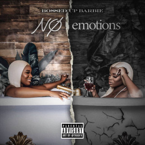 Album No Emotions (Explicit) from Bossed Up Barbie