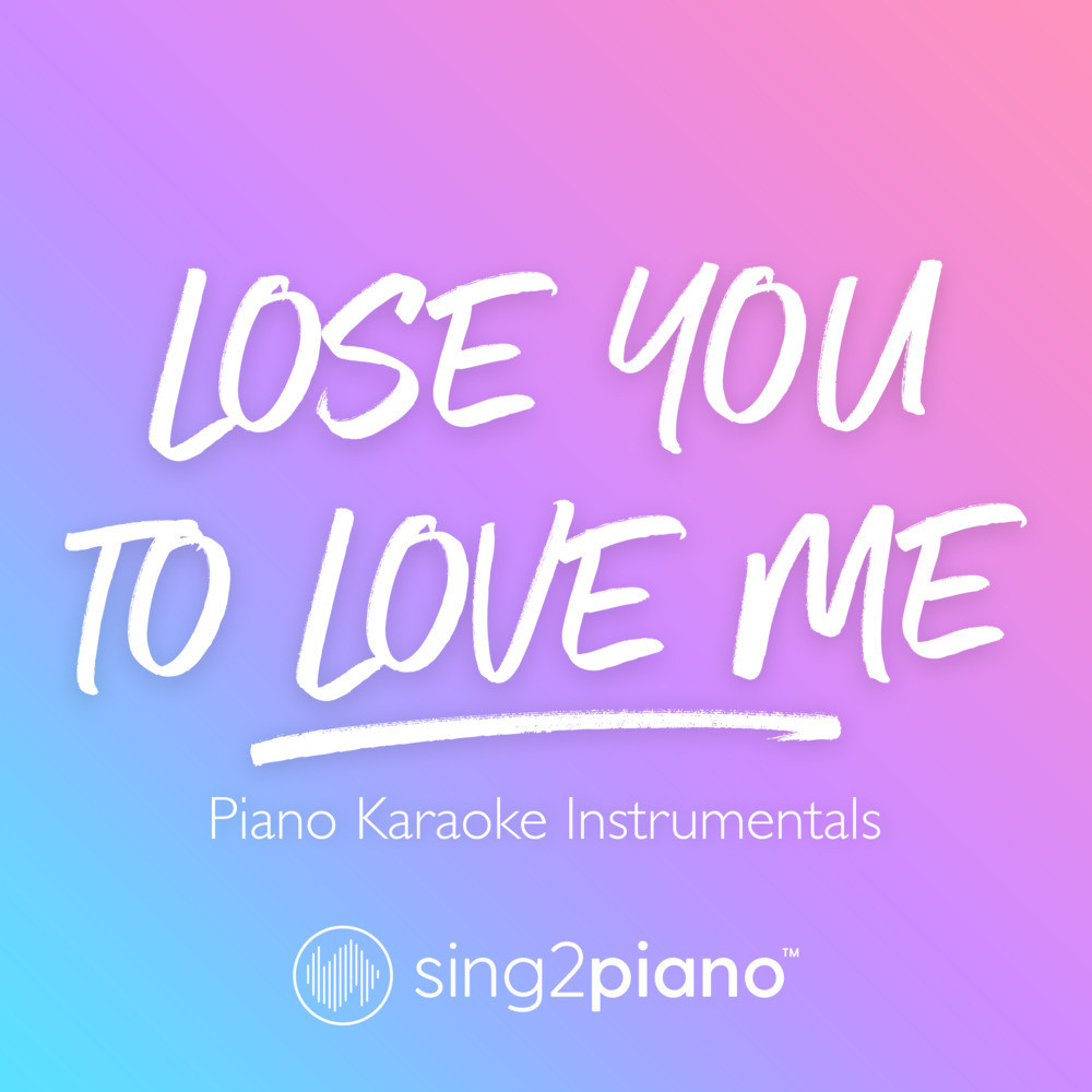 Lose You To Love Me - Song Download from Lose You To Love Me @ JioSaavn