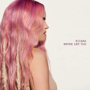 Album Never Let You from Kiiara