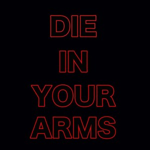 Die In Your Arms dari The Acoustics