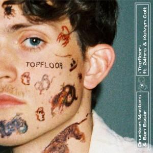 Album Top Floor (feat. 24hrs & Kelvyn Colt) (Explicit) from Drunken Masters