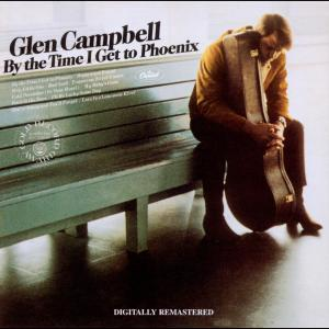 By The Time I Get To Phoenix 2001 Glen Campbell