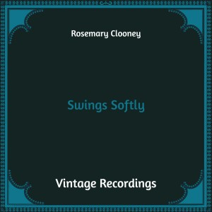 Album Swings Softly (Hq Remastered) from Rosemary Clooney