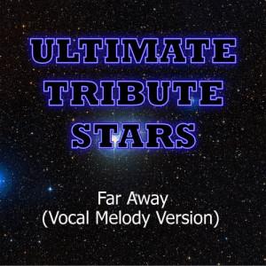 Ultimate Tribute Stars的專輯Tyga feat. Chris Richardson - Far Away (Vocal Melody Version)