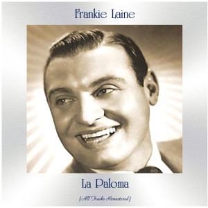 Album La Paloma (All Tracks Remastered) from Frankie laine