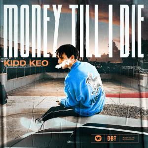 Listen to MONEY TILL I DIE song with lyrics from Kidd Keo