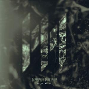 Bleed Me Dry dari Memphis May Fire