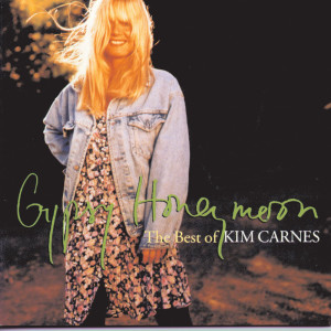 Gypsy Honeymoon 1993 Kim Carnes