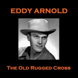 Eddy Arnold的專輯Eddy Arnold - The Old Rugged Cross