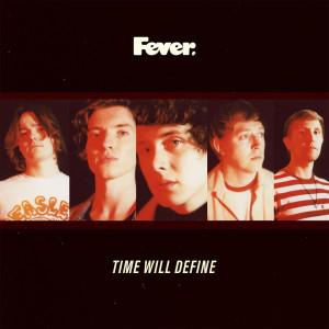 อัลบัม Time Will Define ศิลปิน Fever