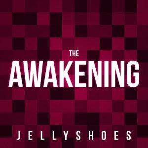 Album The Awakening from Jellyshoes