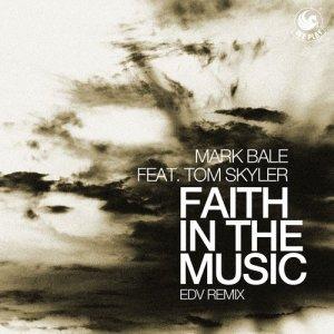 Album Faith in the Music (feat. Tom Skyler) [EDV Remix] from Mark Bale