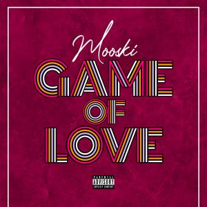 Mooski的專輯Game Of Love (Explicit)