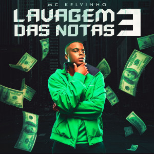 Album Lavagem das Notas 3 from MC Kelvinho