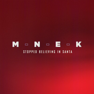 Stopped Believing In Santa 2018 MNEK
