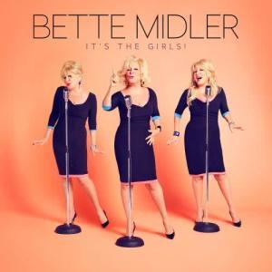 Bette Midler的專輯It's The Girls