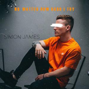 Album No Matter How Hard I Try from Simon James