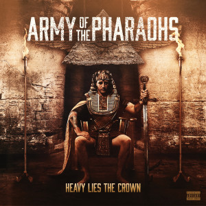 Album Heavy Lies the Crown from Army of The Pharaohs