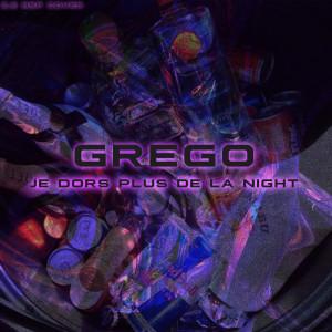 Album Je dors plus de la night (Explicit) from Grego