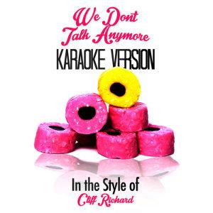Karaoke - Ameritz的專輯We Don't Talk Anymore (In the Style of Cliff Richard) [Karaoke Version] - Single
