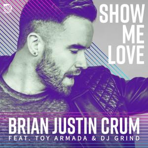 Album Show Me Love from Brian Justin Crum