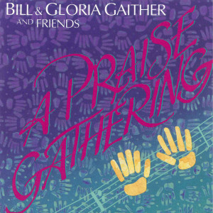 A Praise Gathering 1992 Bill & Gloria Gaither