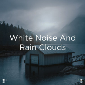"""Album !!!"""" White Noise And Rain Clouds """"!!! from Rain Sounds"""