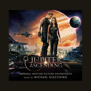 Michael Giacchino的專輯Jupiter Ascending (Original Motion Picture Soundtrack)