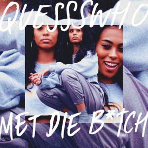 Album Met Die B*tch from Quessswho