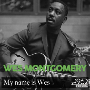 Album My Name Is Wes from Wes Montgomery