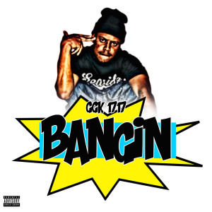 Listen to Bangin (Explicit) song with lyrics from GGK 1717
