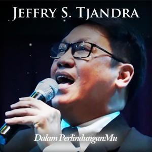 Dalam PerlindunganMu dari Jeffry S. Tjandra