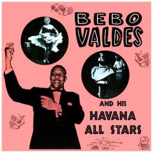 Album Bebo Valdés & His Havana All Stars from Bebo Valdes