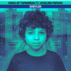 Album BABYLON (feat. Veselina Popova) [Sandy Rivera's Extended Mix] from Kings Of Tomorrow