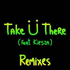 Album Take Ü There (feat. Kiesza) (Remixes) from Jack Ü