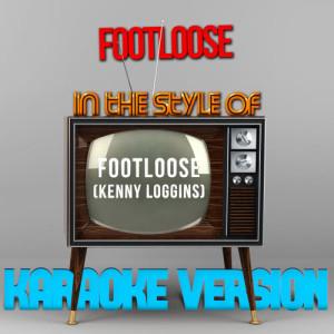 Karaoke - Ameritz的專輯Footloose (In the Style of Footloose) [Kenny Loggins] [Karaoke Version] - Single