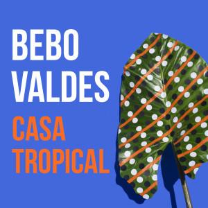 Album Casa Tropical from Bebo Valdes