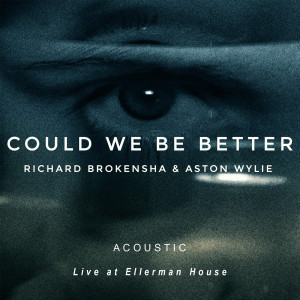 Album Could We Be Better Acoustic Live At Ellerman House from Richard Brokensha