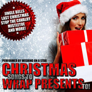 Album Christmas Songs to Wrap Presents To! from Wishing On A Star