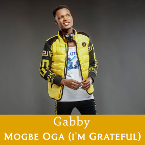 Gabby的專輯Mogbe Oga (I'm Grateful)