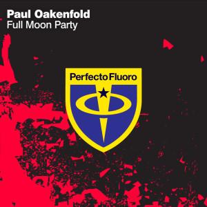 Paul Oakenfold的專輯Full Moon Party